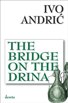The Bridge on The Drina - Ivo Andric