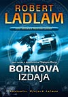 Bornova izdaja - Robert Ladlam (The Bourne Betrayal)