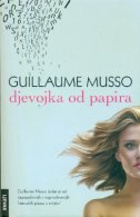 Djevojka od papira - Guillaume Mussou (The Girl On Paper)