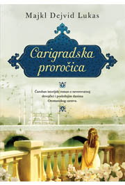 Carigradska prorocica - Michael David Lukas (The Oracle...)