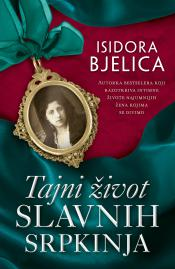 Tajni zivot slavnih Srpkinja - Isidora Bjelica (The Secret..)