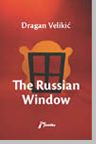 The Russian Window - Dragan Velikic
